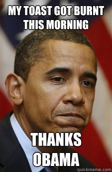 Figure 1.1: An example of an older Thanks, Obama meme, circa 2009