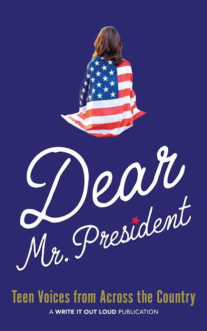 unnamed 8 Just in time for Inauguration Day: Dear Mr. President: Teen Voices from Across the Country