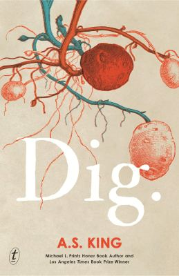 dig2 Review: Why Dig by A.S. King is the most relevant Young Adult book right now